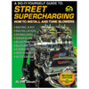 Street Supercharging, A Do-It-Yourself Guide To